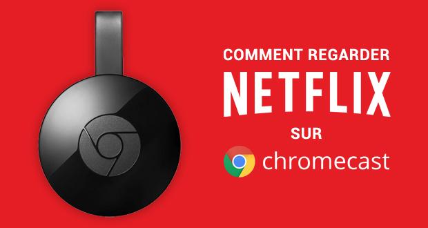 Netflix sur Chromecast